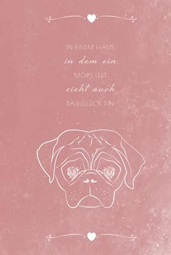 Journal: Liebevoll gestaltetes Notizbuch für Mops Liebhaber in Farbe rose/pink! 200 gepunktete Seiten,...