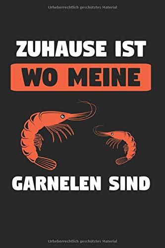Zuhause Ist Wo Meine Garnelen Sind: Garnele & Garnelen Notizbuch 6'x9' Aquarium Geschenk für Aquaristik...