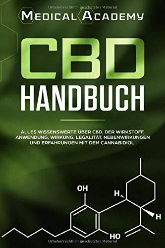 CBD Handbuch: Alles Wissenswerte über CBD. Der Wirkstoff, Anwendung, Wirkung, Legalität, Nebenwirkungen...