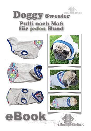 DOGGY Hunde-Sweater nähen nach Maß für jeden Hund - Nähanleitung & Schnittentwicklung nach Maß von...