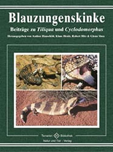 Blauzungenskinke: Beiträge zu Tiliqua und Cyclodomorphus (Terrarien-Bibliothek)