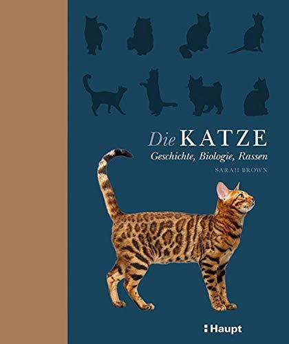 Die Katze: Geschichte, Biologie, Rassen