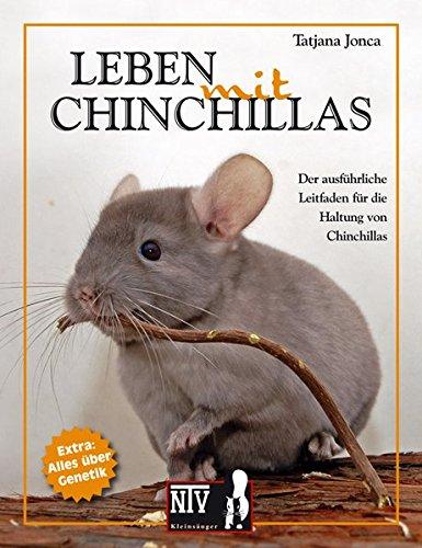 Leben mit Chinchillas: Der ausführliche Leitfaden für die Haltung von Chinchillas (NTV Kleinsäuger)