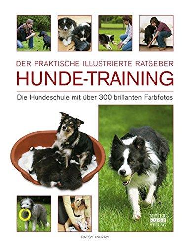 Hunde-Training: Die Hundeschule mit über 300 brillanten Farbfotos: Die Hundeschulen mit über 300...