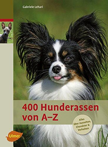 400 Hunderassen von A - Z: Alles über Aussehen, Charakter & Verhalten
