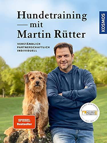 Hundetraining mit Martin Rütter: verständlich, partnerschaftlich, individuell: verständlich,...