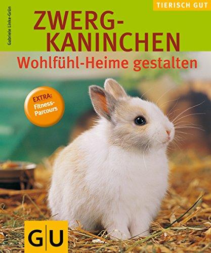 Zwergkaninchen, Wohlfühlheime gest. gelb 12 x 3,5 cm (GU Tierisch gut): Wohlfühlheime gestalten....