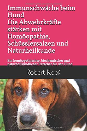 Immunschwäche beim Hund Die Abwehrkräfte stärken mit Homöopathie, Schüsslersalzen und...