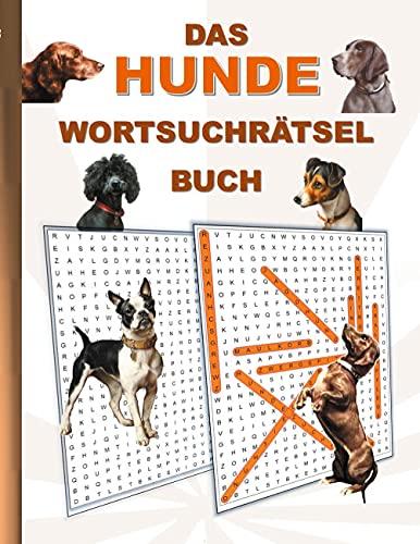 DAS HUNDE WORTSUCHRÄTSEL BUCH: Rätsel Suchsel Worträtsel Welpe Haustier Hund Weihnachten Geburtstag...
