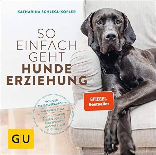 So einfach geht Hundeerziehung: Von der Bestseller-Autorin – Auf einen Blick: Illustrationen zeigen...
