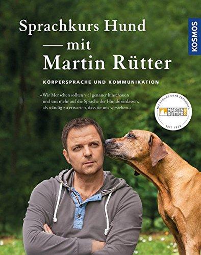 Sprachkurs Hund mit Martin Rütter: Körpersprache und Kommunikation: Krpersprache und Kommunikation