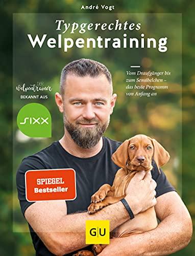 Typgerechtes Welpentraining: Vom Draufgänger bis zum Sensibelchen - das beste Programm von Anfang an....