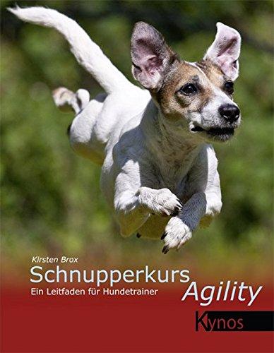 Schnupperkurs Agility: Ein Leitfaden für Hundetrainer: Eine Organisationshilfe für Hundetrainer