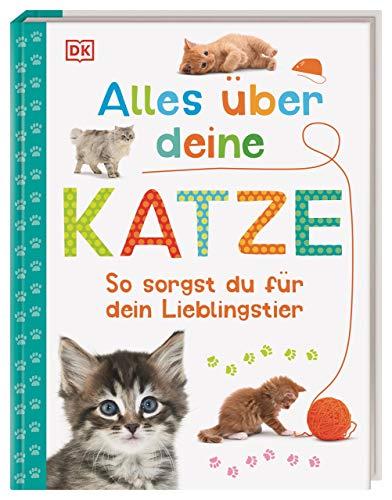 Alles über deine Katze: So sorgst du für dein Lieblingstier. Mit Steckbriefen beliebter Katzenrassen...