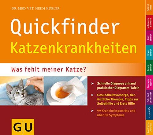 Quickfinder Katzenkrankheiten: Was fehlt meiner Katze? Schnelle Diagnose anhand praktischer...