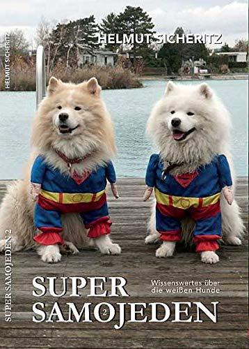 SUPER SAMOJEDEN: Wissenswertes über die weißen Hunde