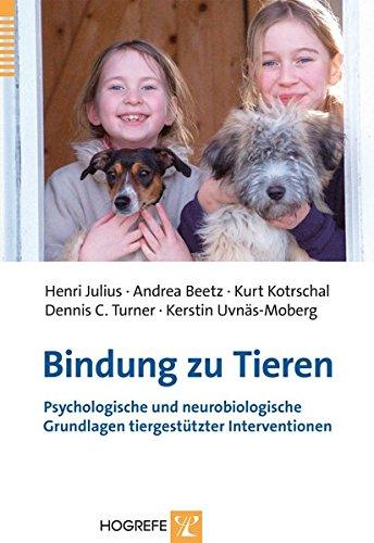 Bindung zu Tieren: Psychologische und neurobiologische Grundlagen tiergestützter Interventionen